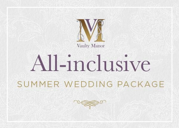 All Inclusive Summer Wedding Package Vaultymanor Weddings Venue